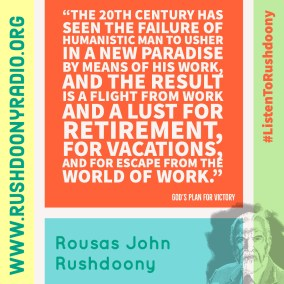 Rushdoony Quote 76