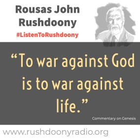Rushdoony Quote 106