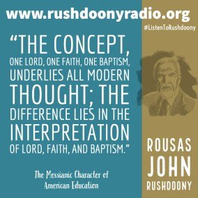 Rushdoony Quote 119