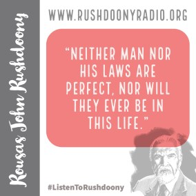 Rushdoony Quote 99