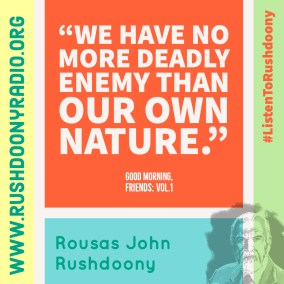Rushdoony Quote 131