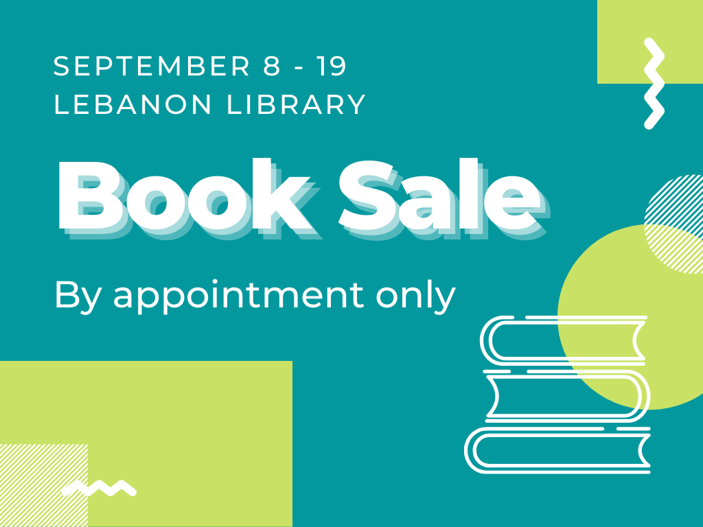 Lebanon Library Book Sale: September 8 through 19. By appointment only.