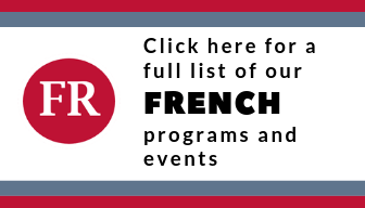 Click here for a full list of our French programs and events