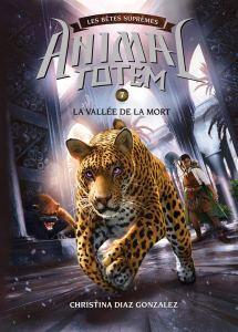 animal totem 7 la vallée de la mort