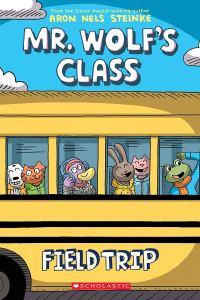 mr. wolf's class field trip