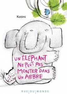 un éléphant ne peut pas monter dans un arbre