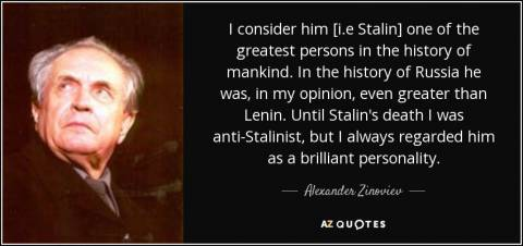 quote-i-consider-him-i-e-stalin-one-of-the-greatest-persons-in-the-history-of-mankind-in-the-alexander-zinoviev-117-45-42.jpg