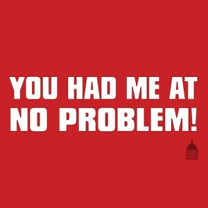 You had me at no problem Bruce Boudreau T-Shirt