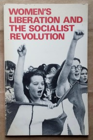 'Women's Liberation And The Socialist Revolution', Socialist Workers Party, United States, 1979.