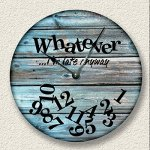 WHATEVER Im late anyway Wall Clock distressed teal weathered boards pattern
