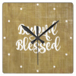Rustic: Beyond Blessed Quote Affirmation Square Wallclock