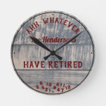 Ahh Whatever Couple Have Retired Grey Rustic Board Round Clock