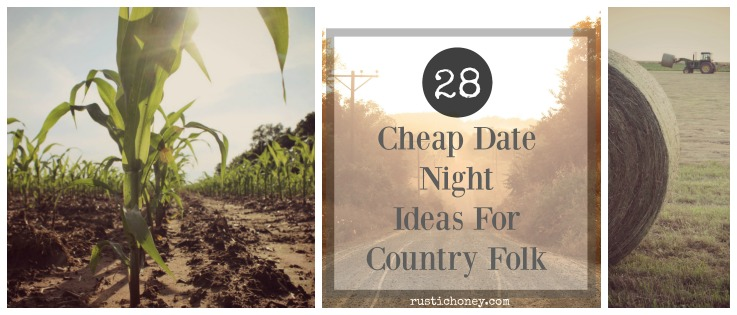 28 Cheap Date Night Ideas For Country Folk