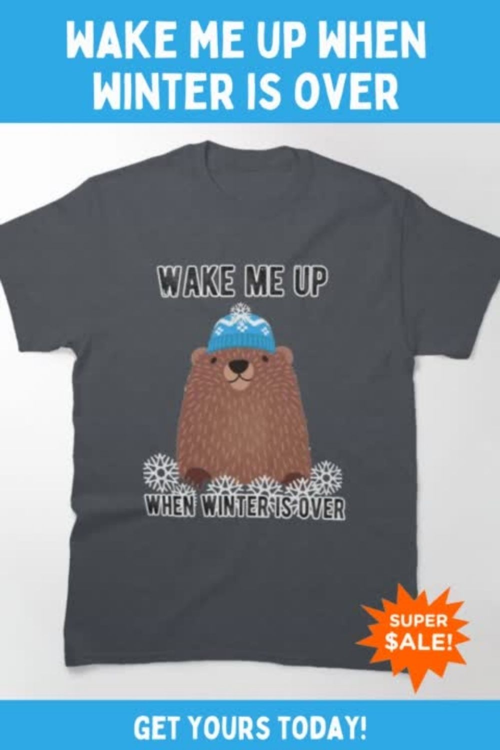 Wake Me Up When Winter is Over Groundhog TShirt SALE Blue