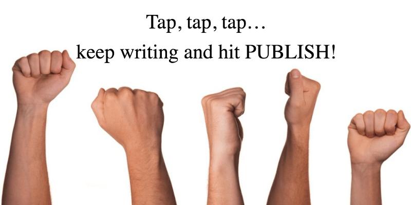 Keep Writing and Hit Publish