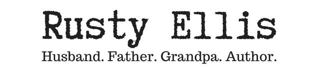 Rusty Ellis husband father grandpa author