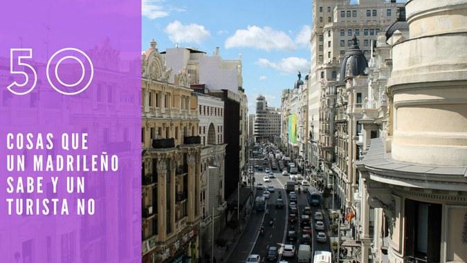 35f29a9ea 50 cosas que un madrileño sabe y un turista no