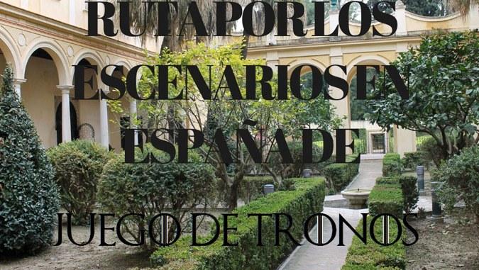 Escenarios de Juego de Tronos en España