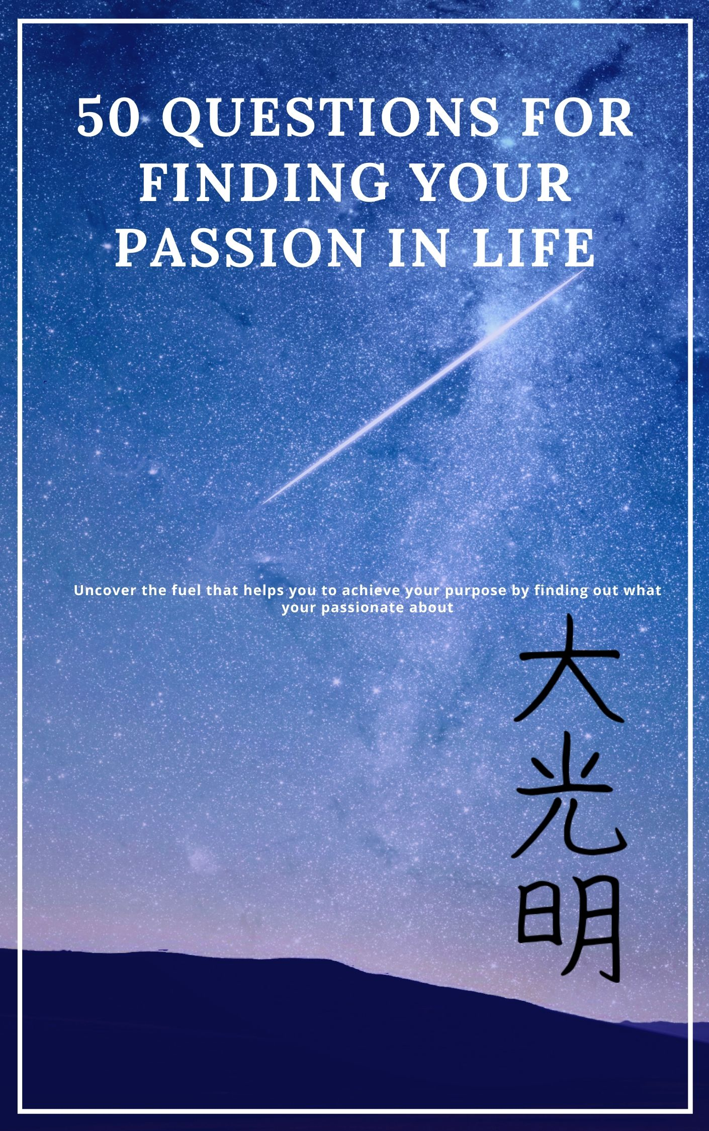 50 Questions For Finding Your Passion In Life