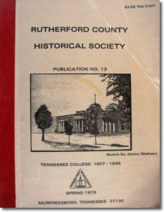 Publication 13: Tennessee College, Coleman Scouts, New Monuments in Old City Cemetery, James Bole - Revolutionary War Pension. (Please add shipping of $5.00)