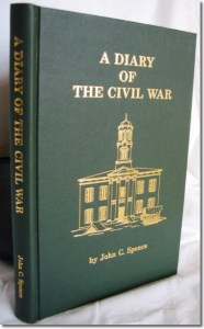 Publication 47: A Civil War Diary by John C. Spence - hard cover (Please add shipping of $5.00)