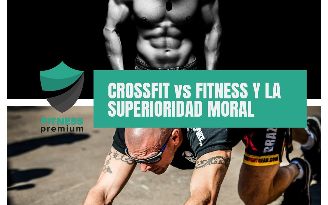 Fitness vs Crossfit y la superioridad moral