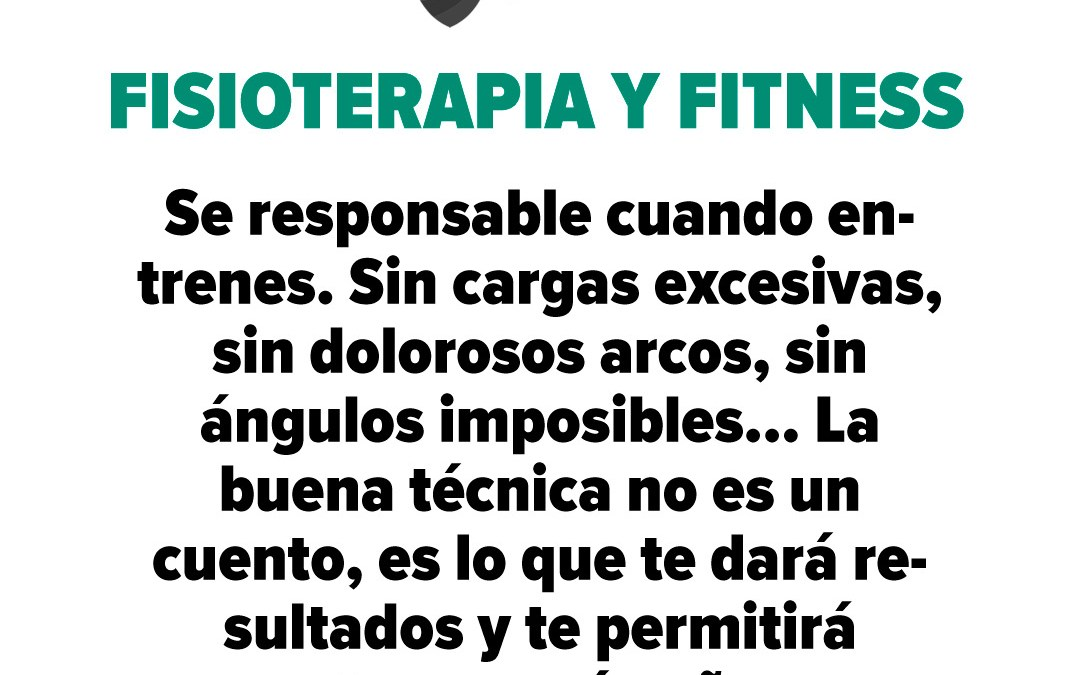 Fisioterapia y Fitness: la importancia de entrenar responsablemente.