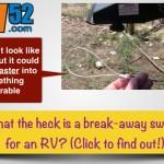 RV Breakaway Brake Switch – Fifth Wheel Pictorial Guide
