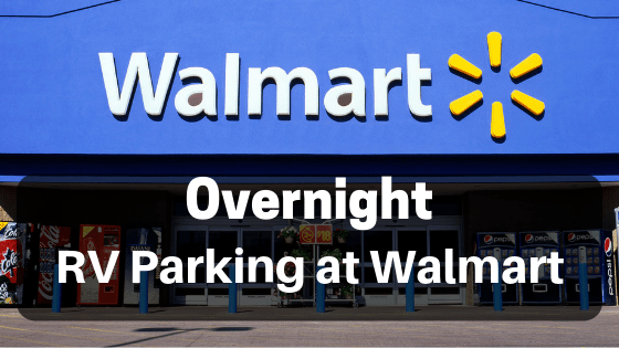 Overnight RV Parking At Walmart – Know Before You Go