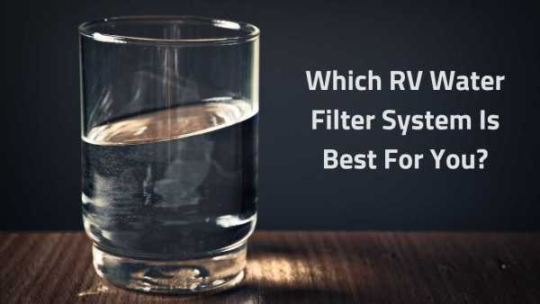 "Video - ""Which RV Water Filter System Is Best For You?"""