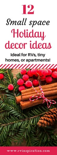 These Christmas and holiday decor ideas will fill your RV, tiny house, dorm room, or apartment with holiday cheer while helping you save storage space the rest of the year.