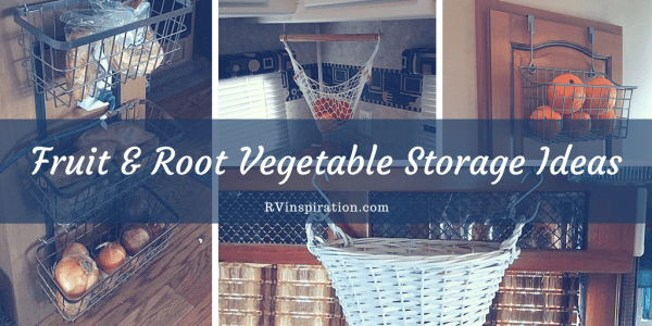 Ideas for storing fruit and root vegetables in tiny RV kitchens