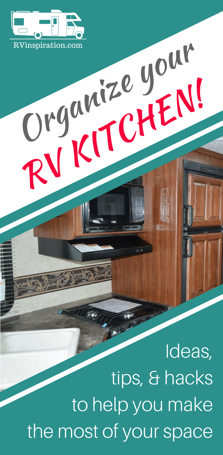 Storage ideas, tips, and tricks for organizing the kitchen of your #RV, #traveltrailer, #camper, or #motorhome