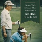 Golfing With George H.W. Bush: New Book Offers A Unique Insight