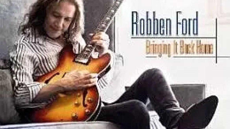 Robben Ford's  'Bringing it Back Home'