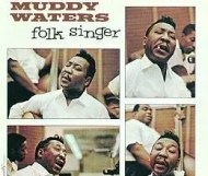 Muddy Waters – Folk Singer
