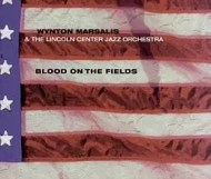 Wynton Marsalis - Blood on the Fields