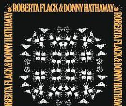 Roberta Flack and Donny Hathaway - <a href=