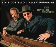 Elvis Costello and Allen Toussaint - The River in Reverse