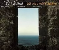 Bill Evans - We Will Meet Again
