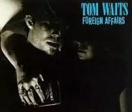 Tom Waits - Foreign Affairs