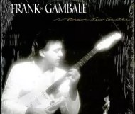 Frank Gambale - Brave New Guitar