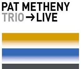 """Pat Metheny - Trio - data-recalc-dims=""""1""""> Live&#8217; width=&#8217;190&#8242; height=&#8217;161&#8217;/></a></div> <div class="""