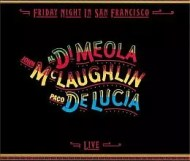 Al Di Meola, John Stipe and Paco de Lucía - Friday Night in San Francisco