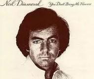 Neil Diamond - You Don t Bring Me Flowers