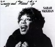 Sarah Vaughan - Crazy and Mixed Up