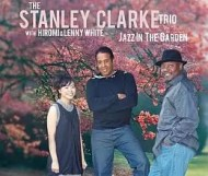 Stanley Clarke Trio - Jazz in the Garden