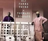 Ali Farka Touré and Toumani Diabaté – Ali and Toumani