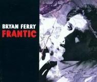 Bryan Ferry  - Frantic