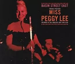 Peggy Lee  - Basin Street East Proudly Presents Miss <a href=